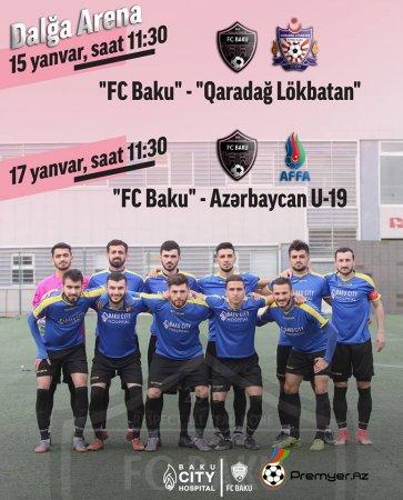 """""""FC Baku"""" Azərbaycan yığması və I Divizion təmsilçisi ilə qarşılaşacaq"""